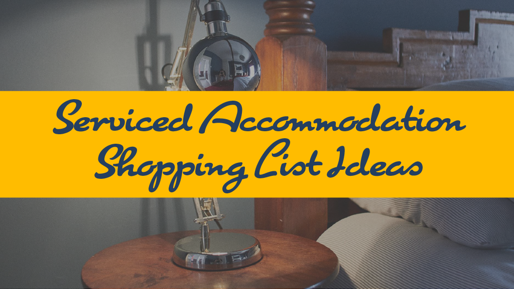 Serviced Accommodation Shopping List